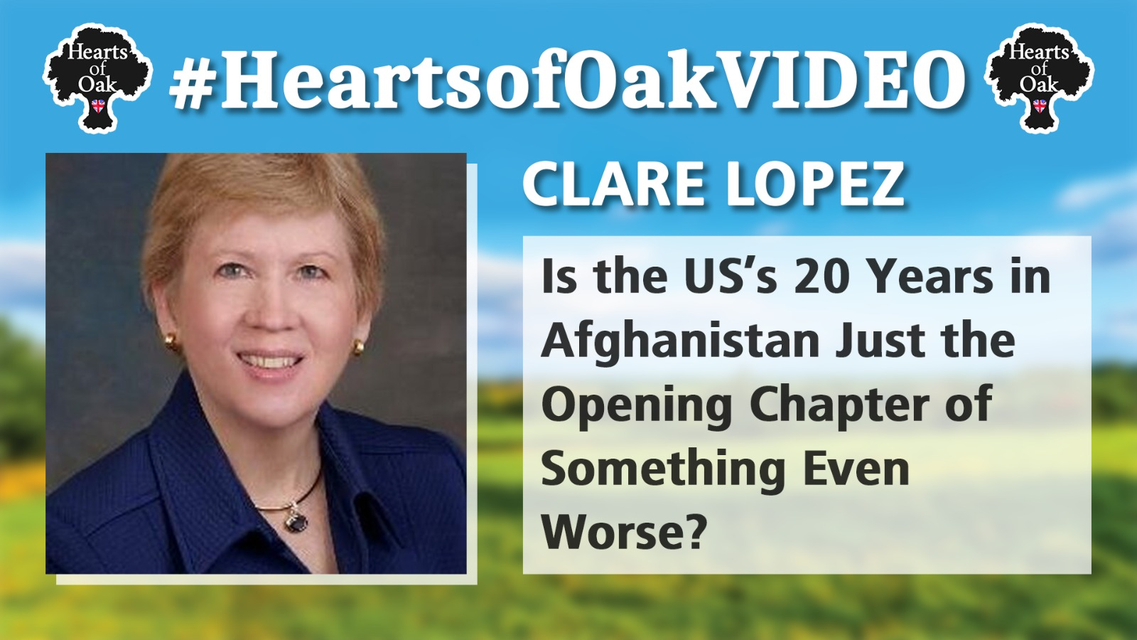 Clare Lopez: Is the US's 20 years in Afghanistan just the opening Chapter of Something even Worse?