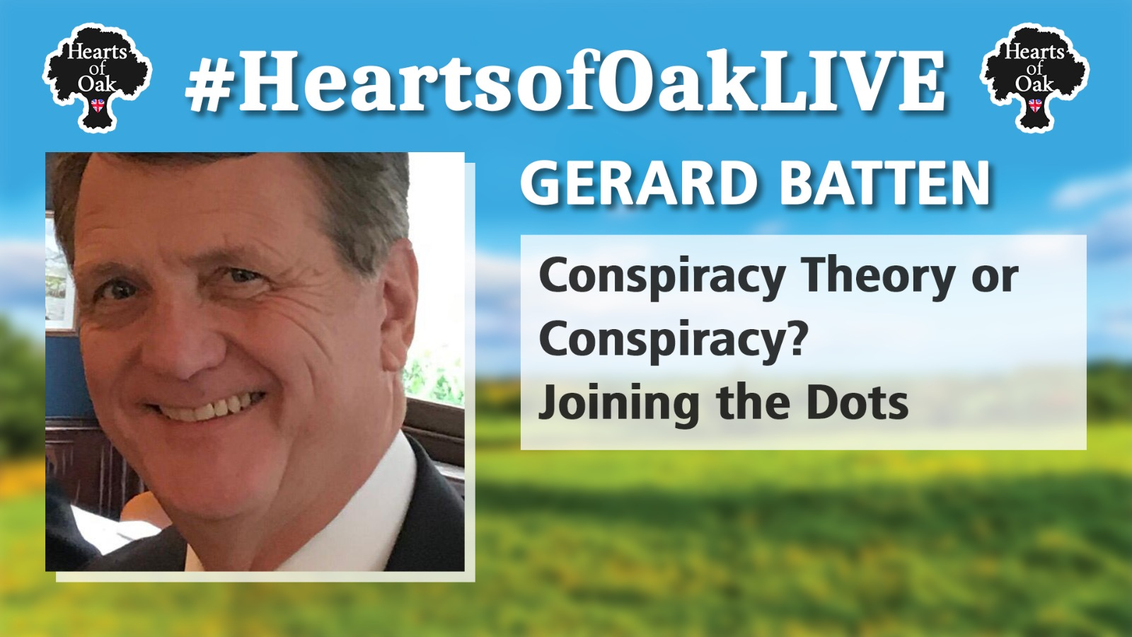 Gerard Batten: Conspiracy Theory or Conspiracy? Joining the Dots